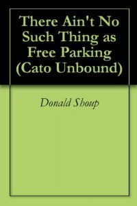 Baixar There Ain't No Such Thing as Free Parking (Cato Unbound Book 42011) (English Edition) pdf, epub, eBook