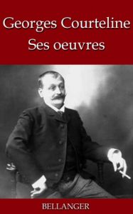 Baixar Georges Courteline; ses oeuvres – 33 titres (French Edition) pdf, epub, eBook