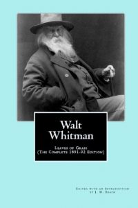 Baixar Walt Whitman: Leaves of Grass, The Complete 1891-92 Edition (Annotated) (English Edition) pdf, epub, eBook