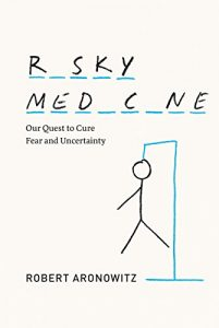 Baixar Risky Medicine: Our Quest to Cure Fear and Uncertainty pdf, epub, eBook