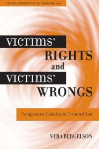 Baixar Victims' Rights and Victims' Wrongs: Comparative Liability in Criminal Law (Critical Perspectives on Crime and Law) pdf, epub, eBook
