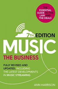 Baixar Music: The Business (7th edition): Fully Revised and Updated, including the latest developments in music streaming pdf, epub, eBook