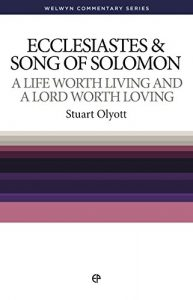 Baixar WCS Ecclesiastes and Song of Solomon: A life worth living and a Lord worth loving (Welwyn Commentary Series Book 21) (English Edition) pdf, epub, eBook