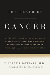 Baixar The Death of Cancer: After Fifty Years on the Front Lines of Medicine, a Pioneering Oncologist Reveals Why the War on Cancer Is Winnable–and How We Can Get There pdf, epub, eBook