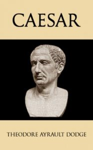 Baixar Caesar: A History of the Art of War Among the Romans Down to the End of the Roman Empire, With a Detailed Account of the Campaigns of Caius Julius Caesar (English Edition) pdf, epub, eBook