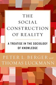 Baixar The Social Construction of Reality: A Treatise in the Sociology of Knowledge (English Edition) pdf, epub, eBook