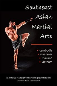 Baixar Southeast Asian Martial Arts: Cambodia, Myanmar, Thailand, Vietnam (English Edition) pdf, epub, eBook
