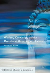 Baixar Wisdom, Knowledge, and the Postcolonial University in Thailand (Postcolonial Studies in Education) pdf, epub, eBook