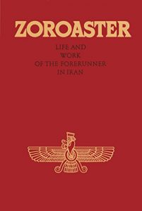 Baixar Zoroaster: Life and Work of the Forerunner in Iran (English Edition) pdf, epub, eBook