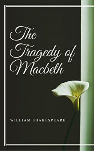 Baixar The Tragedy of Macbeth (Annotated) (English Edition) pdf, epub, eBook