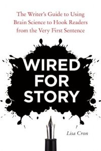 Baixar Wired for Story: The Writer's Guide to Using Brain Science to Hook Readers from the Very First Sentence pdf, epub, eBook