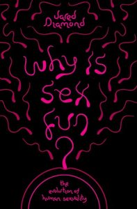 Baixar Why Is Sex Fun?: The Evolution of Human Sexuality (SCIENCE MASTERS) (English Edition) pdf, epub, eBook