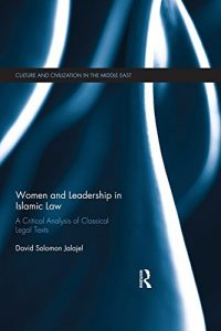 Baixar Women and Leadership in Islamic Law: A Critical Analysis of Classical Legal Texts (Culture and Civilization in the Middle East) pdf, epub, eBook