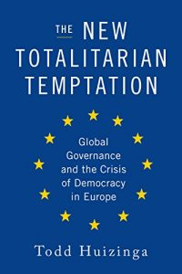 Baixar The New Totalitarian Temptation: Global Governance and the Crisis of Democracy in Europe pdf, epub, eBook