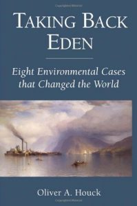 Baixar Taking Back Eden: Eight Environmental Cases that Changed the World pdf, epub, eBook