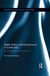 Baixar Water Policy and Governance in South Asia: Empowering Rural Communities (Routledge Studies on Asia in the World) pdf, epub, eBook