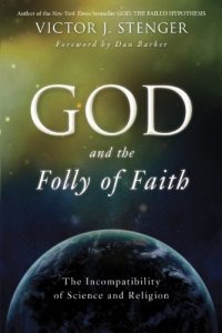 Baixar God and the Folly of Faith: The Incompatibility of Science and Religion pdf, epub, eBook