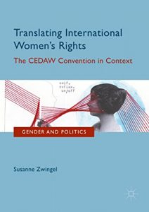 Baixar Translating International Women's Rights: The CEDAW Convention in Context (Gender and Politics) pdf, epub, eBook
