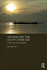 Baixar Vietnam and the South China Sea: Politics, Security and Legality (Routledge Security in Asia Pacific Series) pdf, epub, eBook