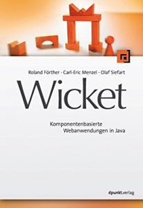 Baixar Wicket: Komponentenbasierte Webanwendungen in Java (German Edition) pdf, epub, eBook