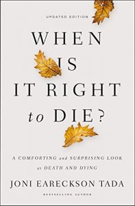 Baixar When Is It Right to Die?: A Comforting and Surprising Look at Death and Dying pdf, epub, eBook