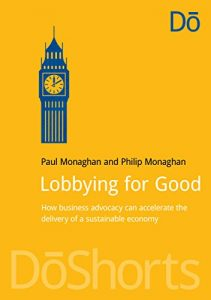 Baixar Lobbying for Good: How business advocacy can accelerate the delivery of a sustainable economy (DōShorts) pdf, epub, eBook