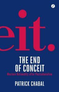 Baixar The End of Conceit: Western Rationality after Postcolonialism pdf, epub, eBook
