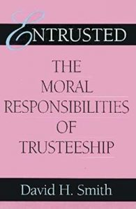 Baixar Entrusted: The Moral Responsibilities of Trusteeship (Philanthropic and Nonprofit Studies) pdf, epub, eBook