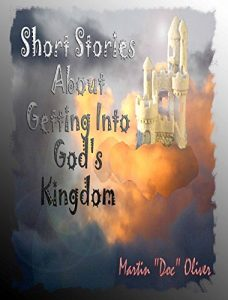 Baixar Short Stories About Getting Into God's Kingdom  (GERMAN VERSION) (Doc Oliver's Prophetic Discovery Series. 4) (German Edition) pdf, epub, eBook