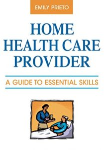 Baixar Home Health Care Provider: A Guide to Essential Skills pdf, epub, eBook