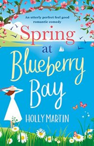 Baixar Spring at Blueberry Bay: An utterly perfect feel good romantic comedy (English Edition) pdf, epub, eBook