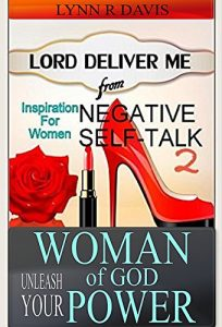 Baixar Woman of God Unleash Your Power – Inspiration For Women: Lord Deliver Me From Negative Self Talk 2 (English Edition) pdf, epub, eBook