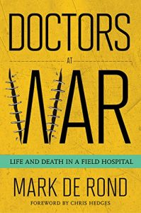 Baixar Doctors at War: Life and Death in a Field Hospital (The Culture and Politics of Health Care Work) pdf, epub, eBook