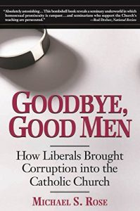 Baixar Goodbye, Good Men: How Liberals Brought Corruption into the Catholic Church pdf, epub, eBook