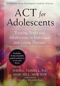 Baixar ACT for Adolescents: Treating Teens and Adolescents in Individual and Group Therapy pdf, epub, eBook
