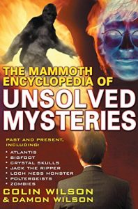 Baixar The Mammoth Encyclopedia of the Unsolved (Mammoth Books) (English Edition) pdf, epub, eBook
