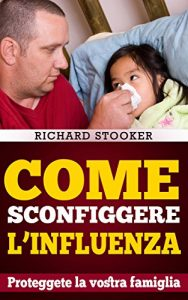 Baixar Come Sconfiggere L'influenza (Italian Edition) pdf, epub, eBook