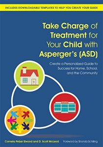 Baixar Take Charge of Treatment for Your Child with Asperger's (ASD): Create a Personalized Guide to Success for Home, School, and the Community pdf, epub, eBook