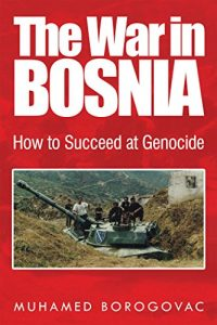Baixar The War in Bosnia: How to Succeed at Genocide (English Edition) pdf, epub, eBook