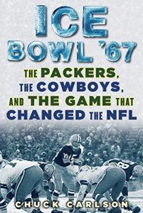 Baixar Ice Bowl '67: The Packers, the Cowboys, and the Game that Changed the NFL pdf, epub, eBook