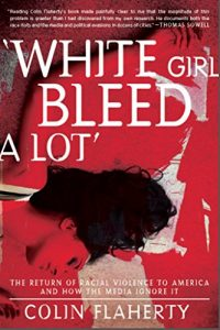 Baixar 'White Girl Bleed A Lot': The Return of Racial Violence to America and How the Media Ignore It (English Edition) pdf, epub, eBook