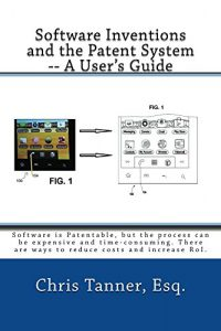 Baixar Software Inventions and the Patent System — A User's Guide: Software IS patentable, despite what you may hear. (English Edition) pdf, epub, eBook