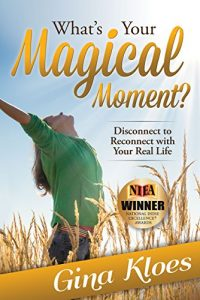 Baixar What's Your Magical Moment?: Disconnect to Reconnect with Your Real Life pdf, epub, eBook