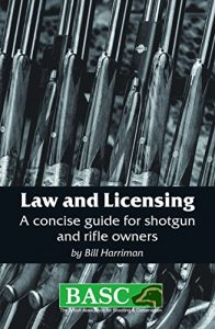 Baixar BASC: LAW AND LICENSING: A CONCISE GUIDE FOR SHOTGUN AND FIREARM OWNERS (BASC Handbook) pdf, epub, eBook