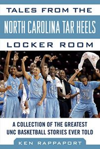Baixar Tales from the North Carolina Tar Heels Locker Room: A Collection of the Greatest UNC Basketball Stories Ever Told (Tales from the Team) pdf, epub, eBook