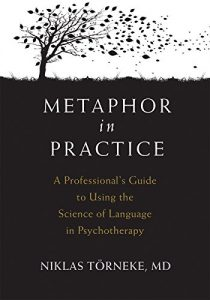 Baixar Metaphor in Practice: A Professional's Guide to Using the Science of Language in Psychotherapy pdf, epub, eBook