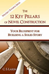 Baixar The 12 Key Pillars of Novel Construction: Your Blueprint for Building a Strong Story (The Writer's Toolbox Series Book 3) (English Edition) pdf, epub, eBook