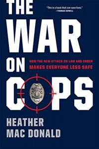 Baixar The War on Cops: How the New Attack on Law and Order Makes Everyone Less Safe pdf, epub, eBook