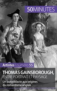 Baixar Thomas Gainsborough, entre portrait et paysage: Un autodidacte aux origines du romantisme anglais (Artistes t. 55) (French Edition) pdf, epub, eBook