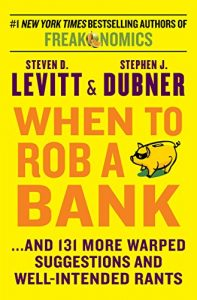 Baixar When to Rob a Bank: …And 131 More Warped Suggestions and Well-Intended Rants pdf, epub, eBook